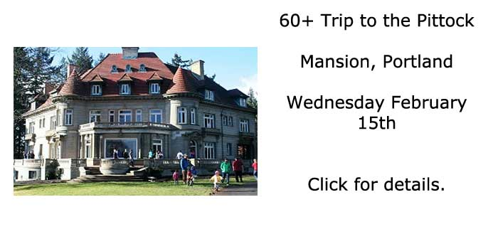 Trip to the Pittock Mansion with the 60+